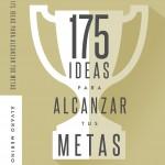 175 ideas para alcanzar tus metas